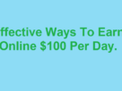 How you can earn $100 in a single day without higher knowledge.