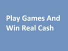 Earn free cash by playing online games.